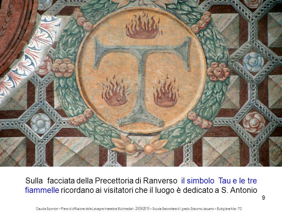 9 Sulla facciata della Precettoria di Ranverso il simbolo Tau e le tre fiammelle ricordano ai visitatori che il luogo è dedicato a S. Antonio Claudia
