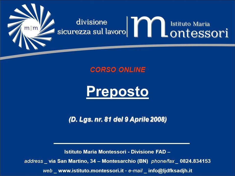 AVVERTENZE La durata del presente corso per Preposto è fissata in 8 ore Il corso viene erogato in modalità online e fad sul sito www.