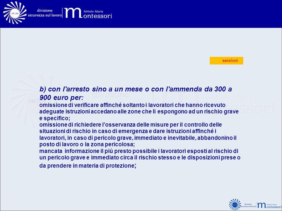 sanzioni c) con l ammenda da 300 a 900 euro per : ovvero non aver frequentato i corsi di formazione