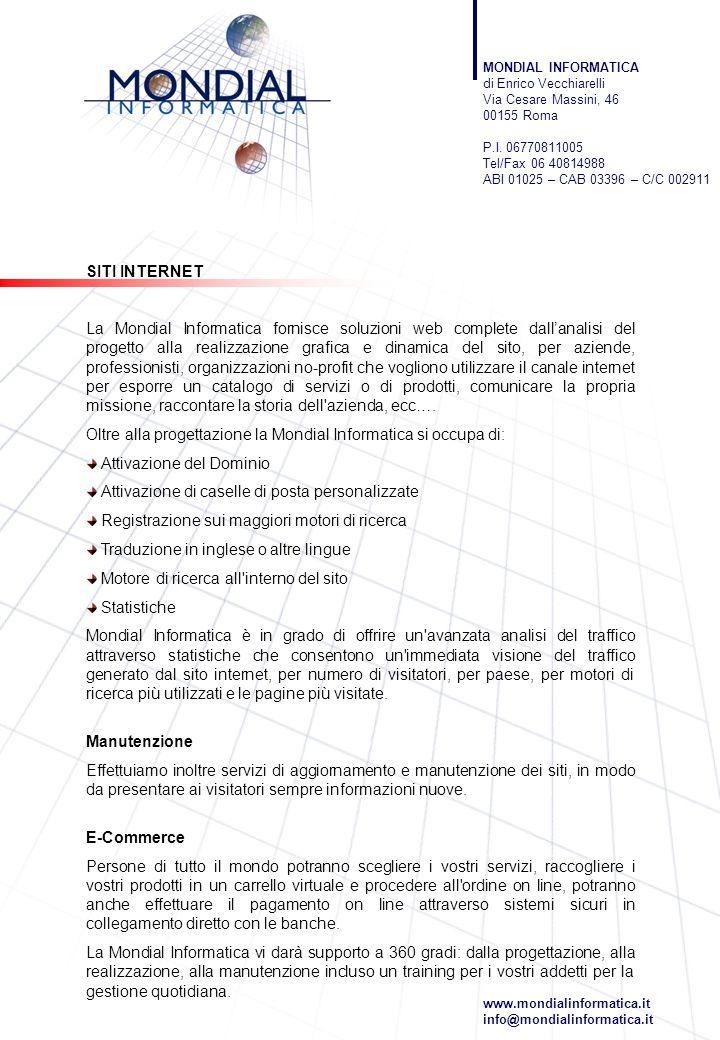 SITI INTERNET La Mondial Informatica fornisce soluzioni web complete dallanalisi del progetto alla realizzazione grafica e dinamica del sito, per azie