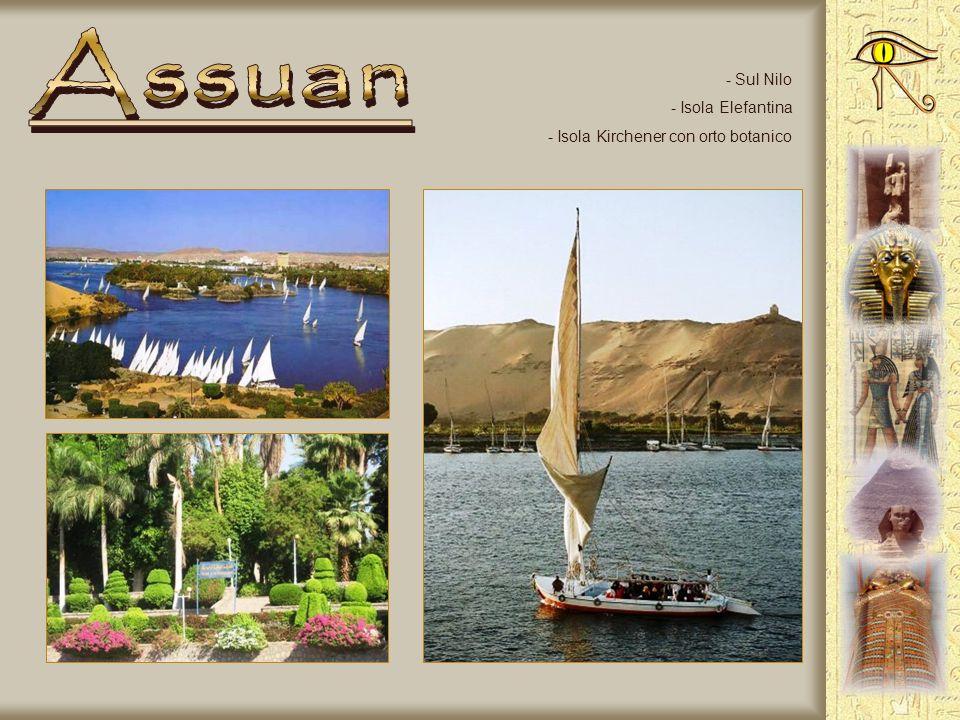 - La grande diga che ha formato il Lago Nasser - Lobelisco in granito rosa incompiuto a causa di una crepa (altezza 42 metri)