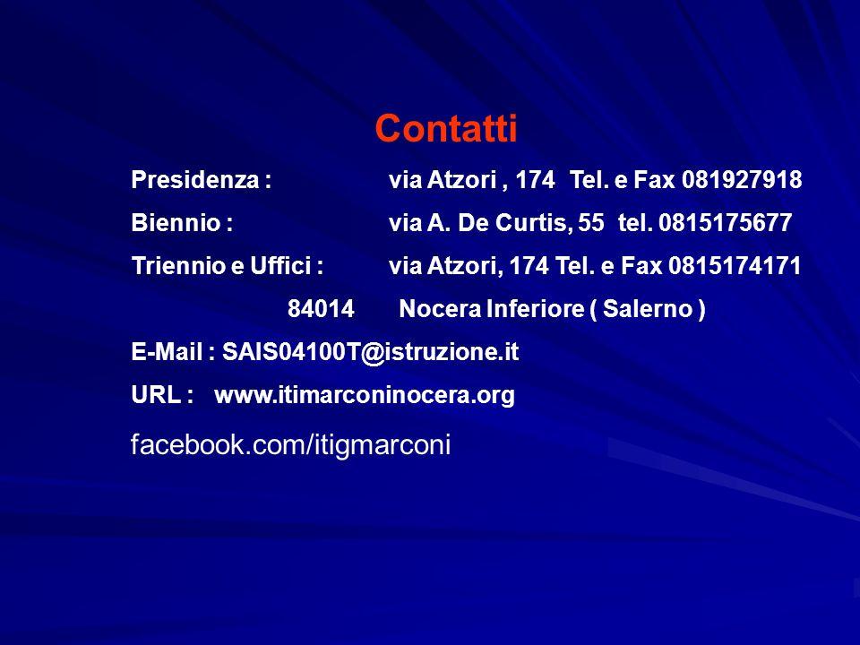 Contatti Presidenza :via Atzori, 174 Tel. e Fax 081927918 Biennio :via A.