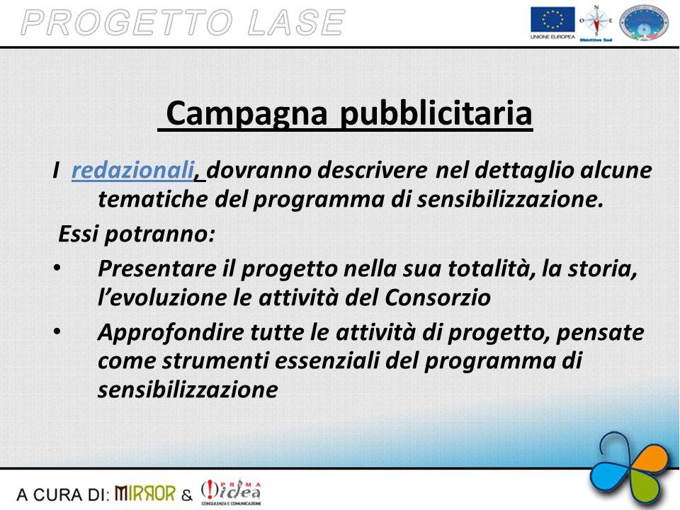 Campagna pubblicitaria I redazionali, dovranno descrivere nel dettaglio alcune tematiche del programma di sensibilizzazione.