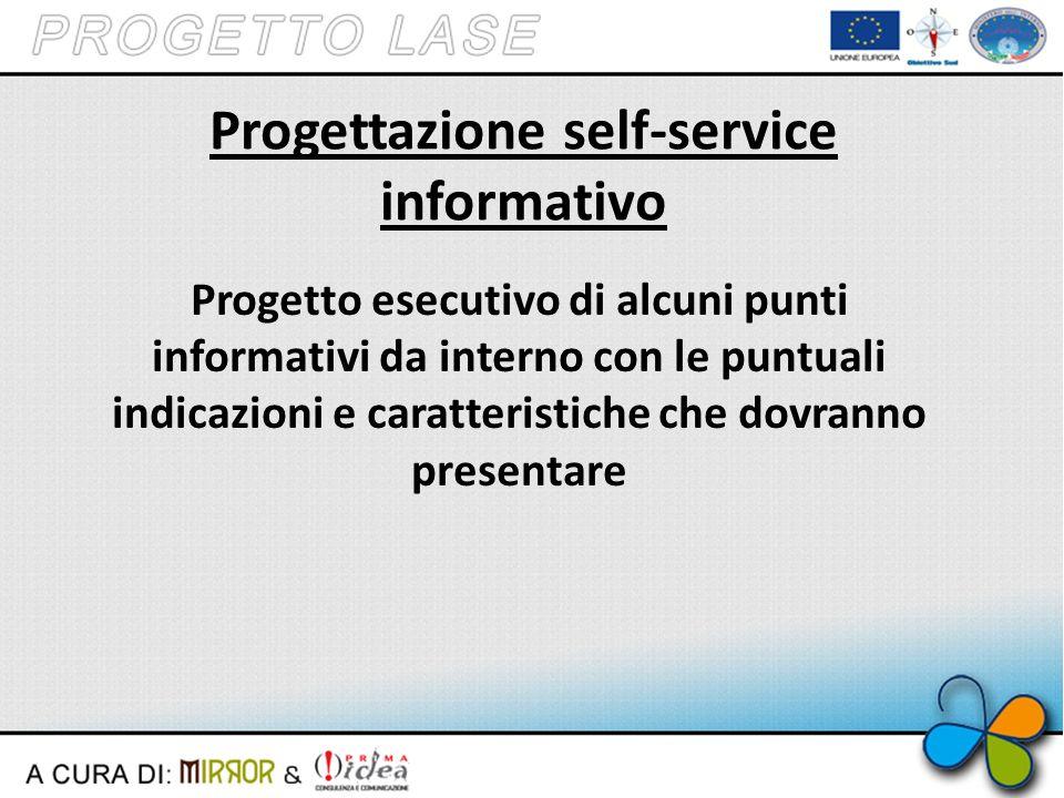 Progettazione self-service informativo Progetto esecutivo di alcuni punti informativi da interno con le puntuali indicazioni e caratteristiche che dovranno presentare