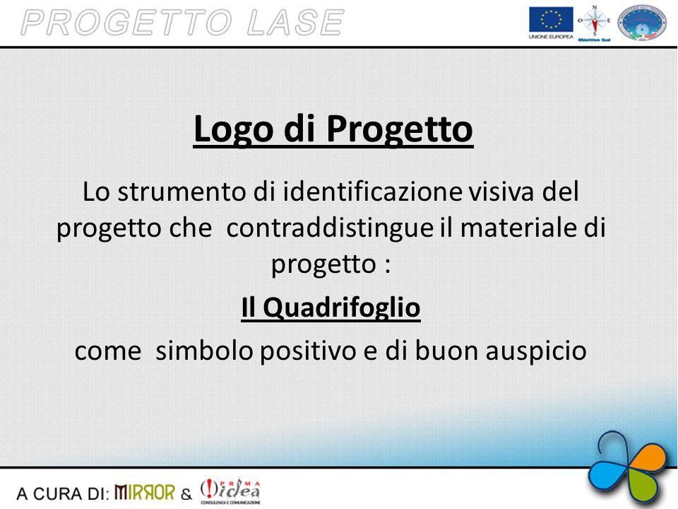 Logo di Progetto Lo strumento di identificazione visiva del progetto che contraddistingue il materiale di progetto : Il Quadrifoglio come simbolo positivo e di buon auspicio