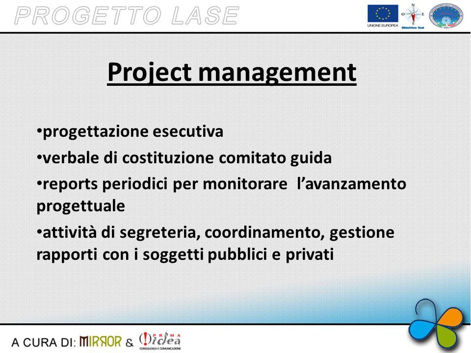 Project management progettazione esecutiva verbale di costituzione comitato guida reports periodici per monitorare lavanzamento progettuale attività di segreteria, coordinamento, gestione rapporti con i soggetti pubblici e privati