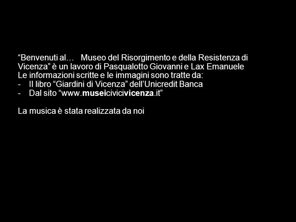 Vorremmo concludere consigliando vivamente la visita al museo a chiunque avesse loccasione di passare nei pressi di Vicenza.