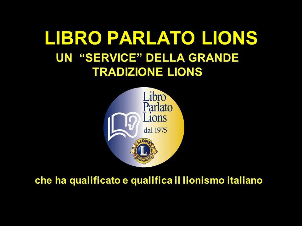 LIBRO PARLATO LIONS UN SERVICE DELLA GRANDE TRADIZIONE LIONS che ha qualificato e qualifica il lionismo italiano