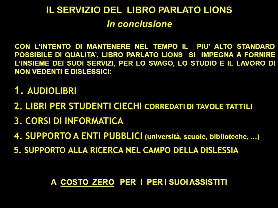 IL SERVIZIO DEL LIBRO PARLATO LIONS 1. AUDIOLIBRI 2.
