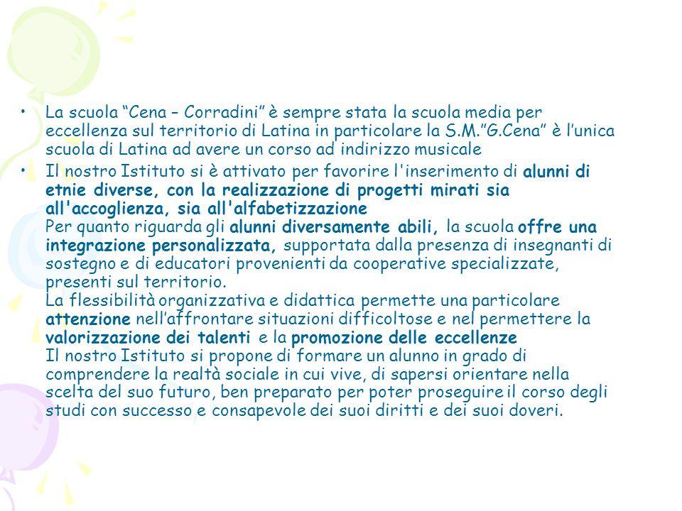 La scuola Cena – Corradini è sempre stata la scuola media per eccellenza sul territorio di Latina in particolare la S.M.G.Cena è lunica scuola di Lati