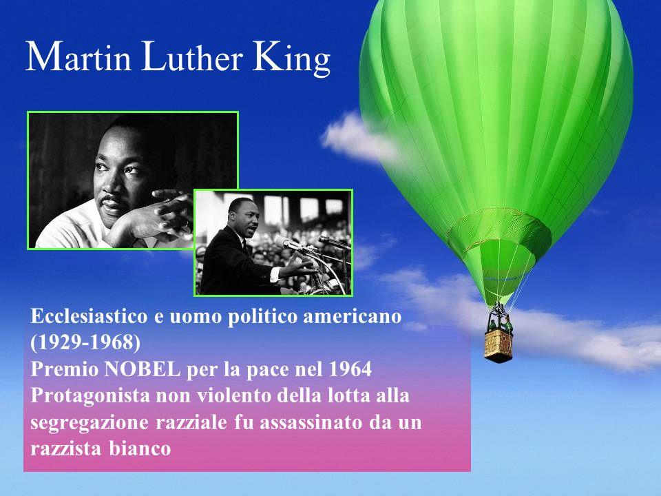 Ecclesiastico e uomo politico americano (1929-1968) Premio NOBEL per la pace nel 1964 Protagonista non violento della lotta alla segregazione razziale