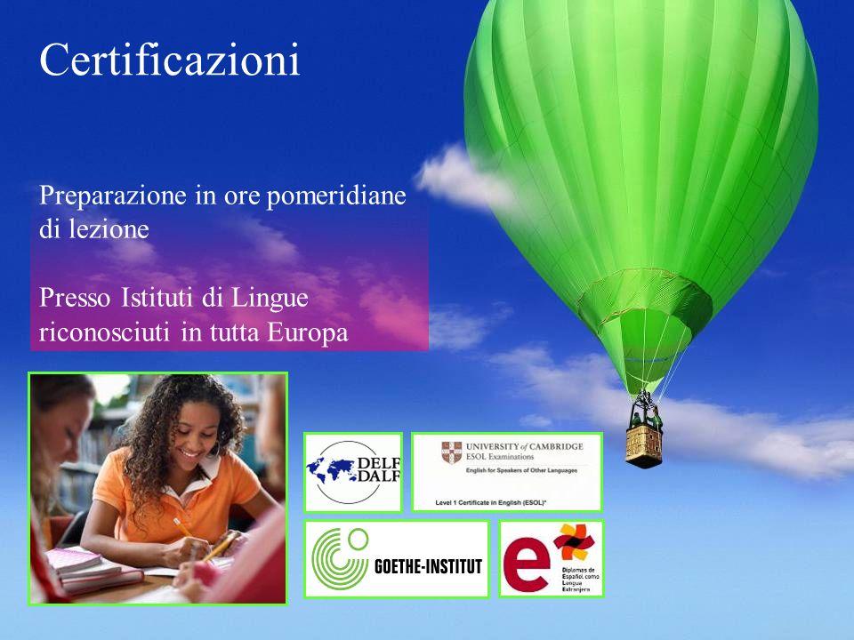 Certificazioni Preparazione in ore pomeridiane di lezione Presso Istituti di Lingue riconosciuti in tutta Europa