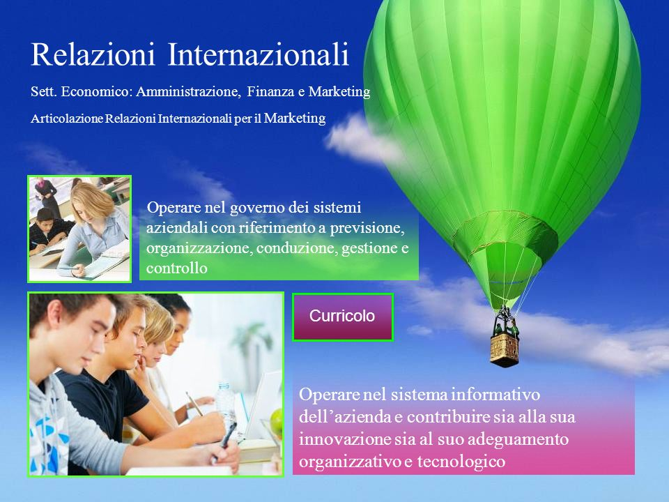 Operare nel sistema informativo dellazienda e contribuire sia alla sua innovazione sia al suo adeguamento organizzativo e tecnologico Relazioni Internazionali Sett.
