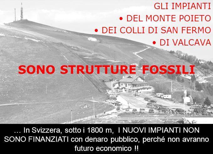 GLI IMPIANTI DEL MONTE POIETO DEI COLLI DI SAN FERMO DI VALCAVA SONO STRUTTURE FOSSILI … In Svizzera, sotto i 1800 m, I NUOVI IMPIANTI NON SONO FINANZ