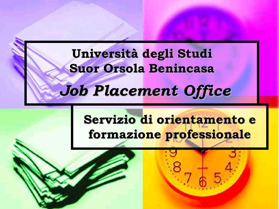 Università degli Studi Suor Orsola Benincasa Job Placement Office Servizio di orientamento e formazione professionale