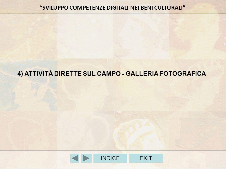 SVILUPPO COMPETENZE DIGITALI NEI BENI CULTURALI INDICEEXIT 4) ATTIVITÀ DIRETTE SUL CAMPO - GALLERIA FOTOGRAFICA