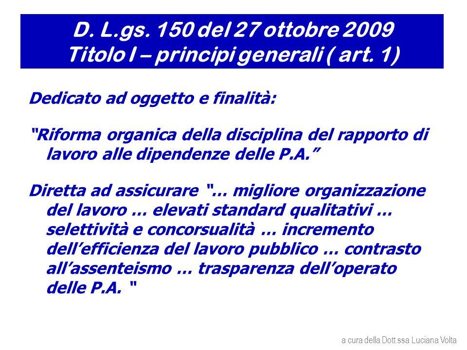 D. L.gs. 150 del 27 ottobre 2009 Titolo I – principi generali ( art.
