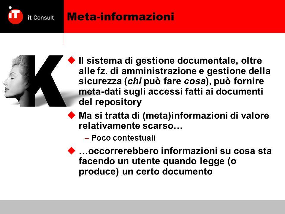Meta-informazioni Il sistema di gestione documentale, oltre alle fz.