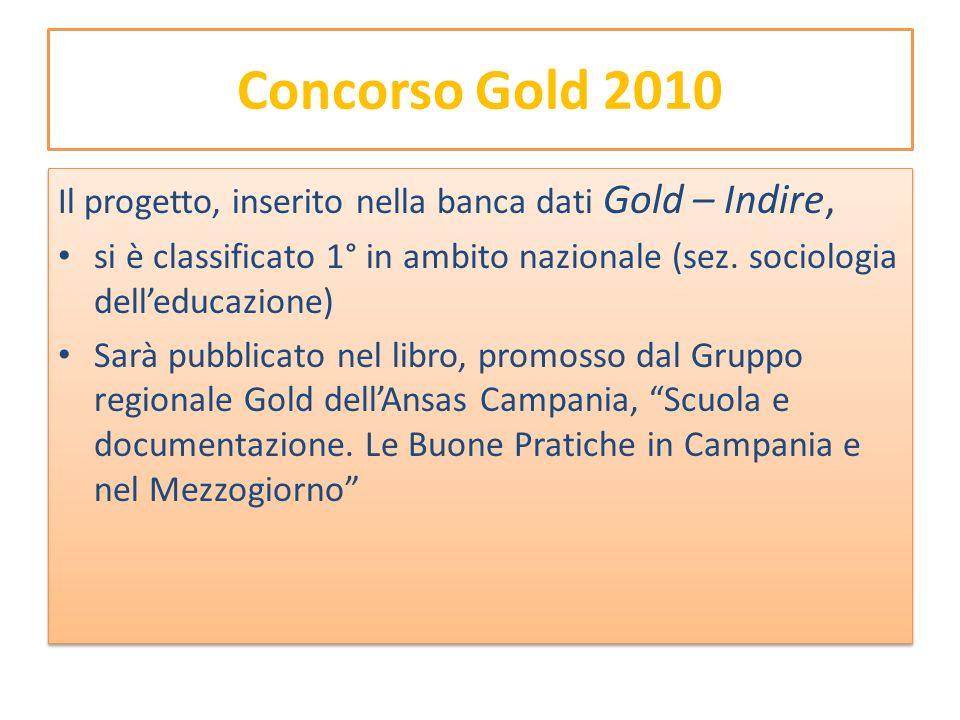 Concorso Gold 2010 Il progetto, inserito nella banca dati Gold – Indire, si è classificato 1° in ambito nazionale (sez.