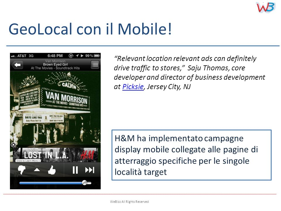 WeBizz All Rights Reserved H&M ha implementato campagne display mobile collegate alle pagine di atterraggio specifiche per le singole località target