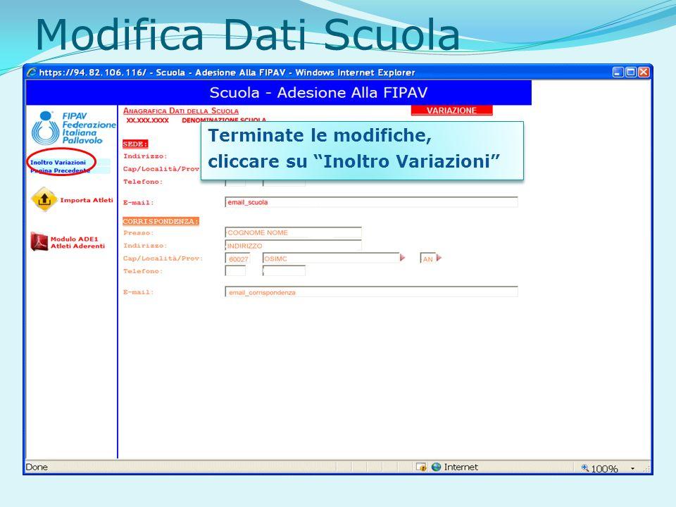 Terminate le modifiche, cliccare su Inoltro Variazioni Terminate le modifiche, cliccare su Inoltro Variazioni Modifica Dati Scuola