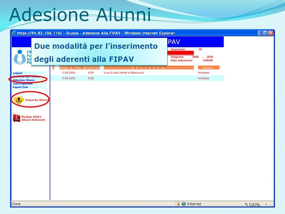 Adesione Alunni Due modalità per linserimento degli aderenti alla FIPAV