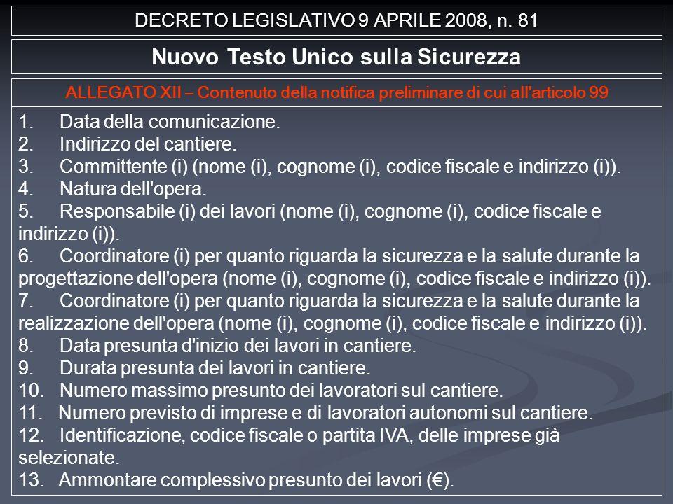 Nuovo Testo Unico sulla Sicurezza ALLEGATO XII – Contenuto della notifica preliminare di cui all articolo 99 1.