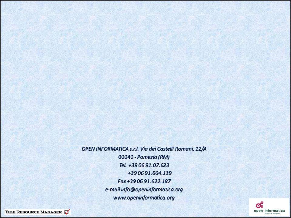 OPEN INFORMATICA s.r.l. Via dei Castelli Romani, 12/A 00040 - Pomezia (RM) Tel. +39 06 91.07.623 +39 06 91.604.139 +39 06 91.604.139 Fax +39 06 91.622