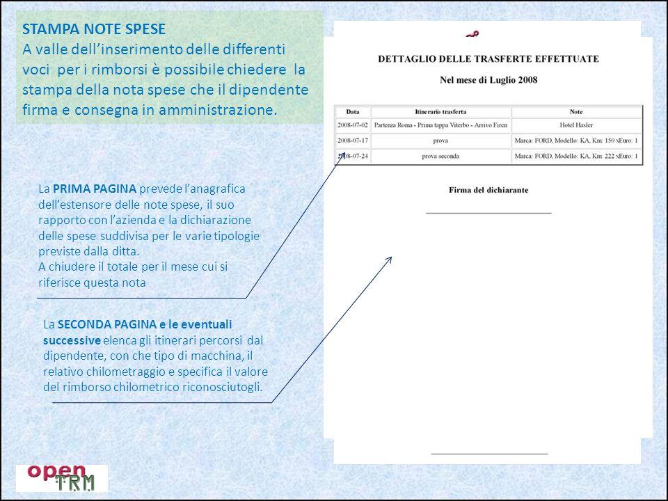 STAMPA NOTE SPESE A valle dellinserimento delle differenti voci per i rimborsi è possibile chiedere la stampa della nota spese che il dipendente firma e consegna in amministrazione.