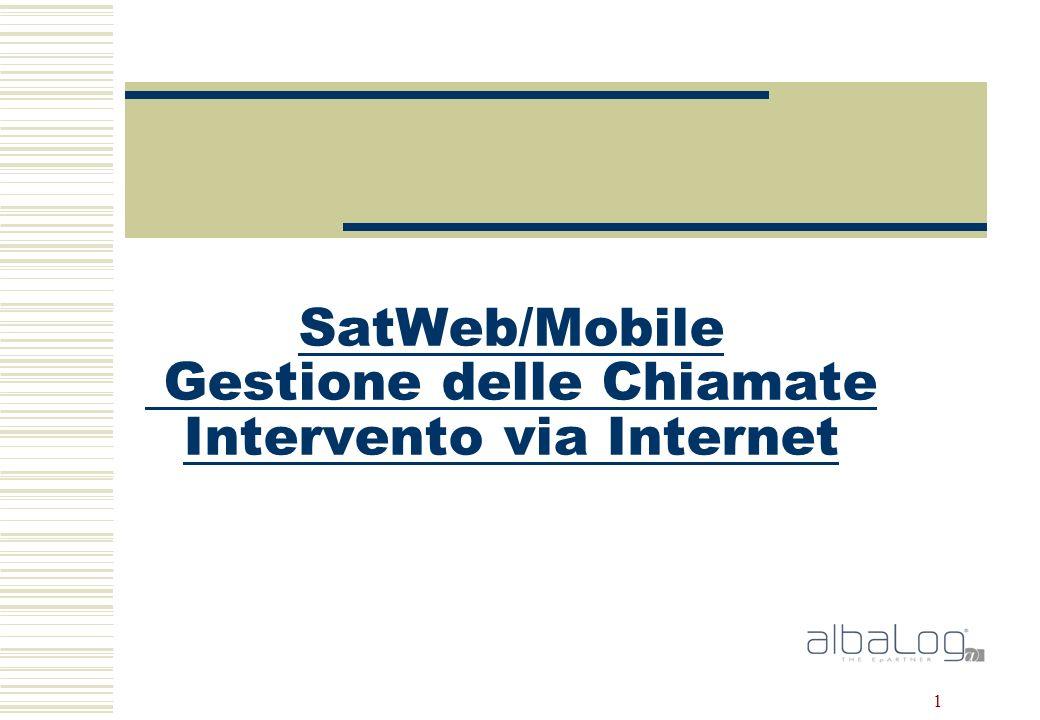 1 SatWeb/Mobile Gestione delle Chiamate Intervento via Internet