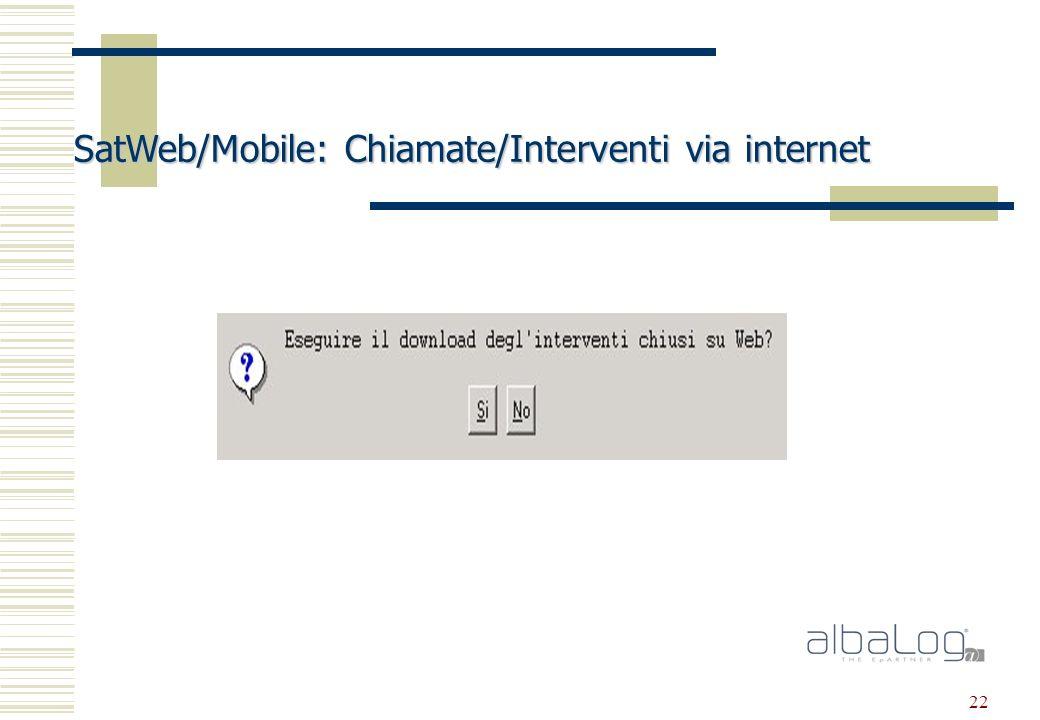 22 SatWeb/Mobile: Chiamate/Interventi via internet