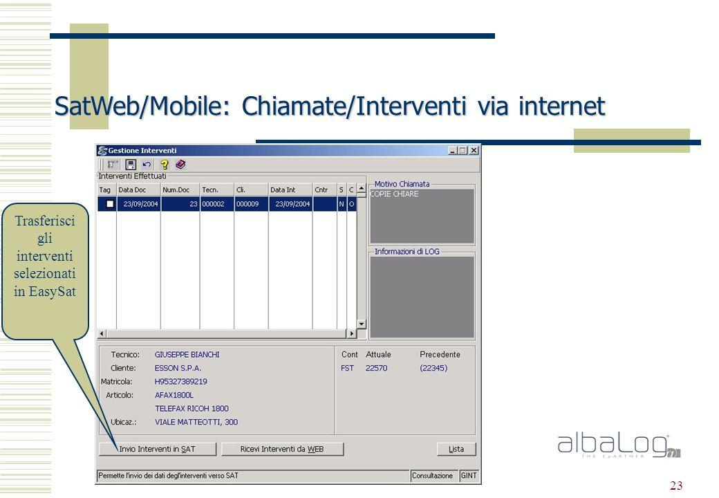 23 SatWeb/Mobile: Chiamate/Interventi via internet Trasferisci gli interventi selezionati in EasySat