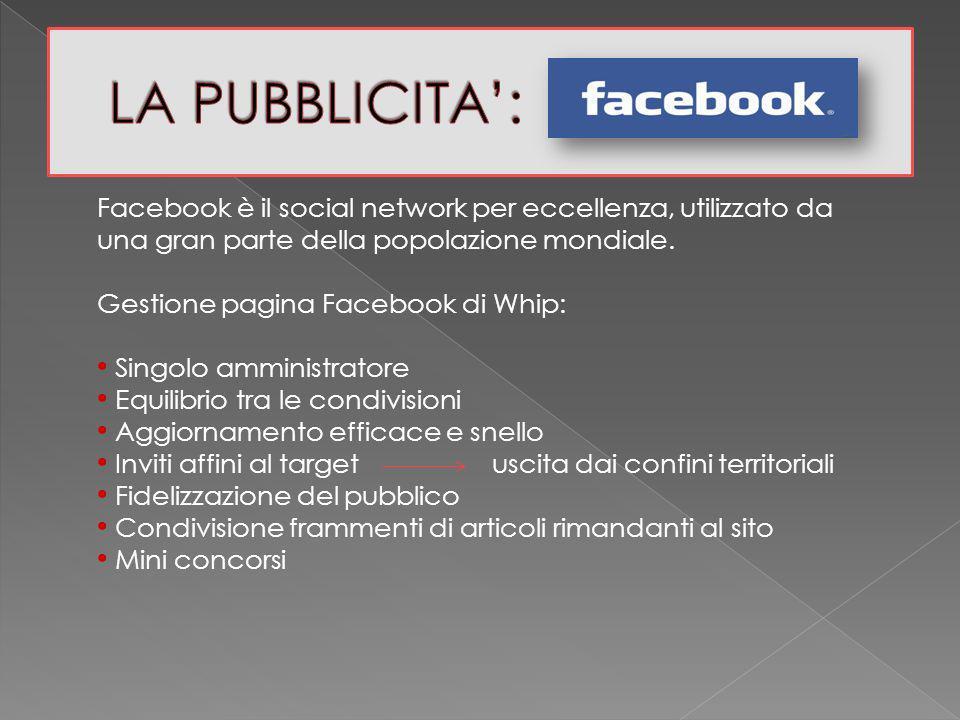 Facebook è il social network per eccellenza, utilizzato da una gran parte della popolazione mondiale. Gestione pagina Facebook di Whip: Singolo ammini