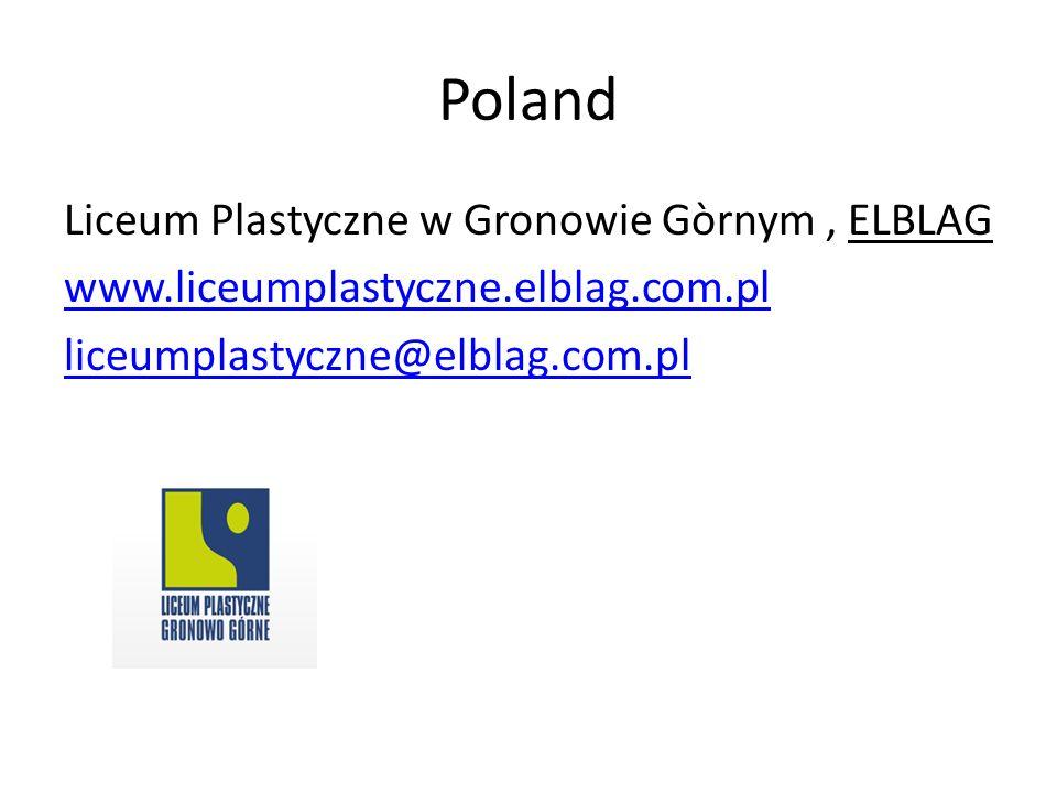 Poland Liceum Plastyczne w Gronowie Gòrnym, ELBLAG www.liceumplastyczne.elblag.com.pl liceumplastyczne@elblag.com.pl