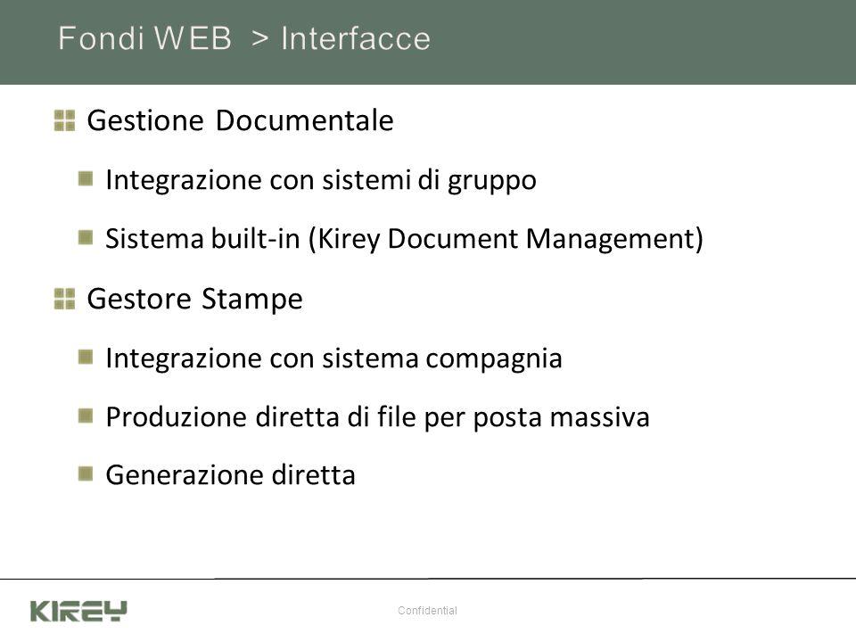 Gestione Documentale Integrazione con sistemi di gruppo Sistema built-in (Kirey Document Management) Gestore Stampe Integrazione con sistema compagnia