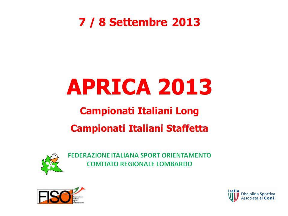 7 / 8 Settembre 2013 APRICA 2013 Campionati Italiani Long Campionati Italiani Staffetta FEDERAZIONE ITALIANA SPORT ORIENTAMENTO COMITATO REGIONALE LOMBARDO