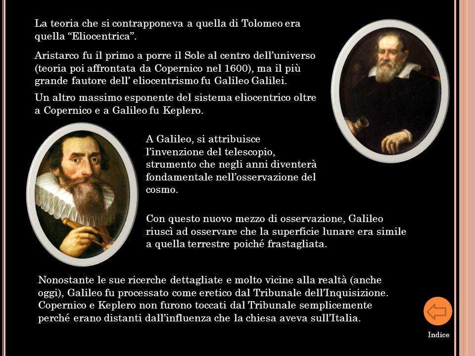 Aristarco fu il primo a porre il Sole al centro delluniverso (teoria poi affrontata da Copernico nel 1600), ma il più grande fautore dell eliocentrism