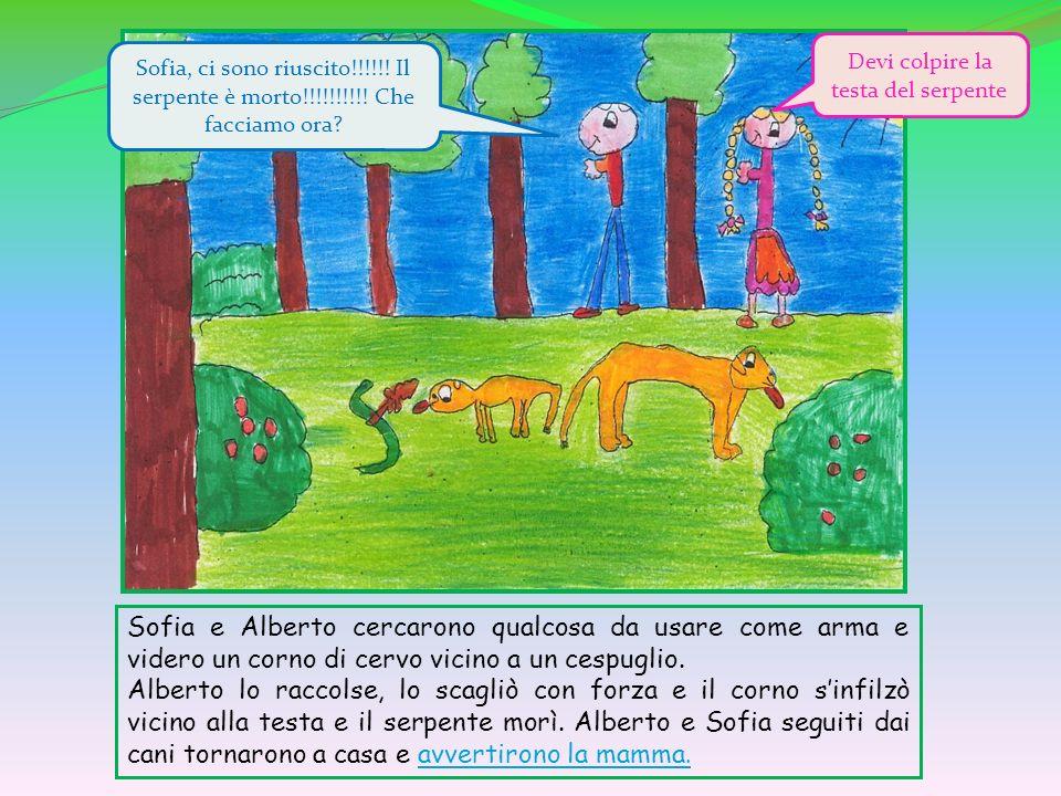 Sofia e Alberto cercarono qualcosa da usare come arma e videro un corno di cervo vicino a un cespuglio. Alberto lo raccolse, lo scagliò con forza e il