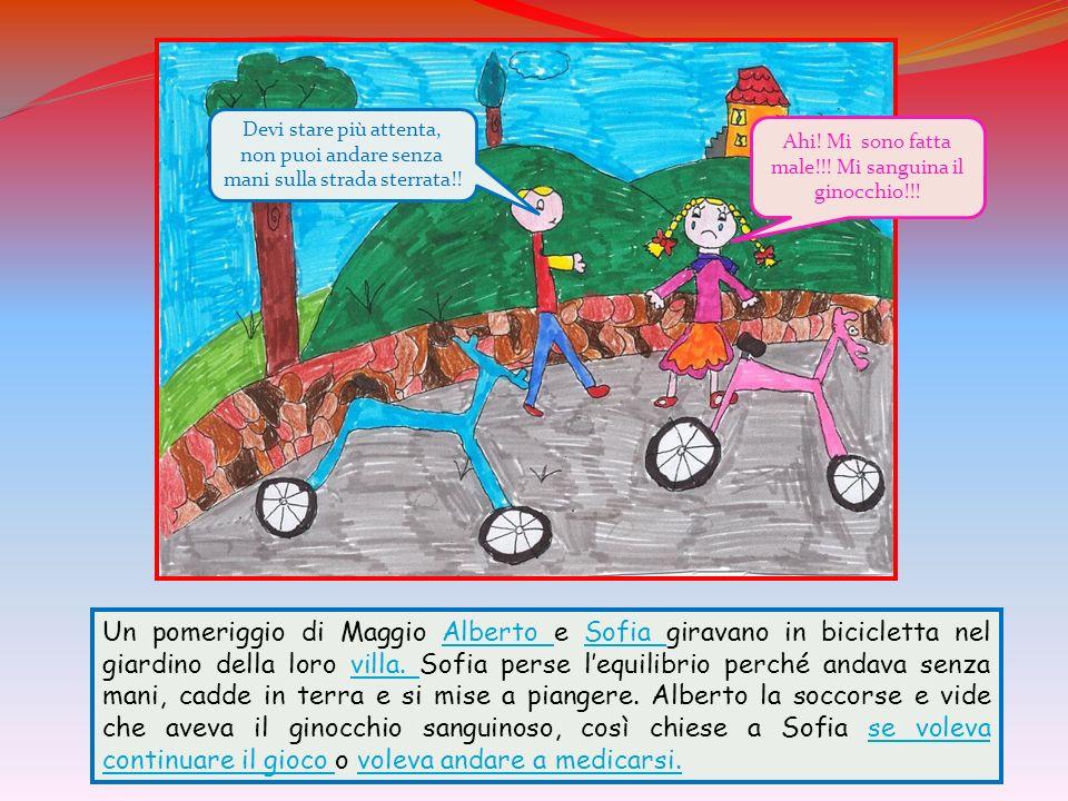 Un pomeriggio di Maggio Alberto e Sofia giravano in bicicletta nel giardino della loro villa. Sofia perse lequilibrio perché andava senza mani, cadde