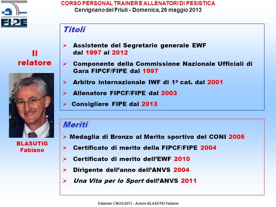 Il relatore Titoli Assistente del Segretario generale EWF dal 1997 al 2012 Componente della Commissione Nazionale Ufficiali di Gara FIPCF/FIPE dal 1997 Arbitro internazionale IWF di 1 a cat.