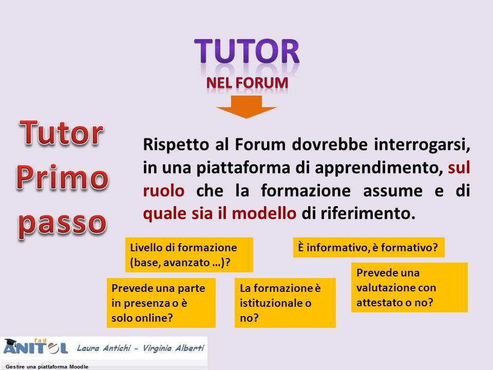Rispetto al Forum dovrebbe interrogarsi, in una piattaforma di apprendimento, sul ruolo che la formazione assume e di quale sia il modello di riferime