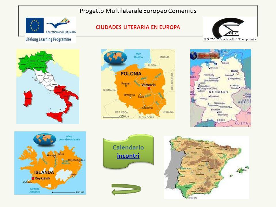 Progetto Multilaterale Europeo Comenius CIUDADES LITERARIA EN EUROPA Calendario incontri incontri Calendario incontri incontri