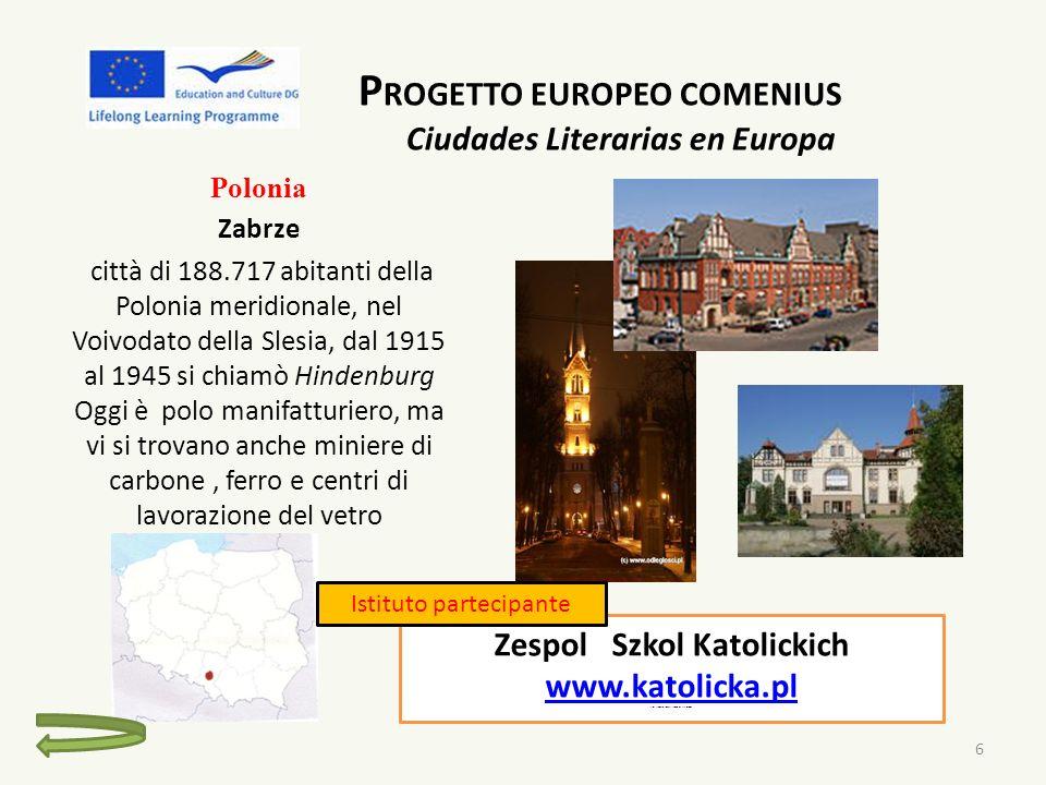 P ROGETTO EUROPEO COMENIUS Ciudades Literarias en Europa Polonia Zabrze città di 188.717 abitanti della Polonia meridionale, nel Voivodato della Slesi