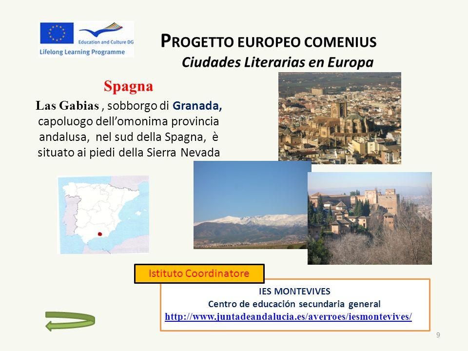P ROGETTO EUROPEO COMENIUS Ciudades Literarias en Europa Spagna Las Gabias, sobborgo di Granada, capoluogo dellomonima provincia andalusa, nel sud del