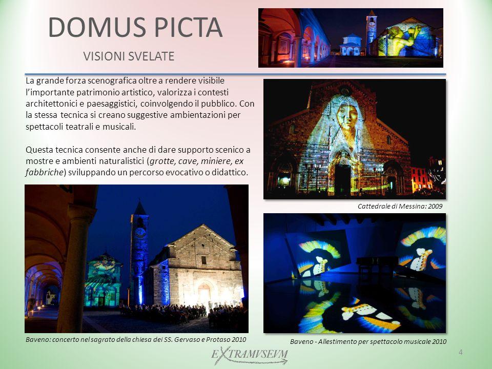 DOMUS PICTA VISIONI SVELATE La grande forza scenografica oltre a rendere visibile limportante patrimonio artistico, valorizza i contesti architettonici e paesaggistici, coinvolgendo il pubblico.