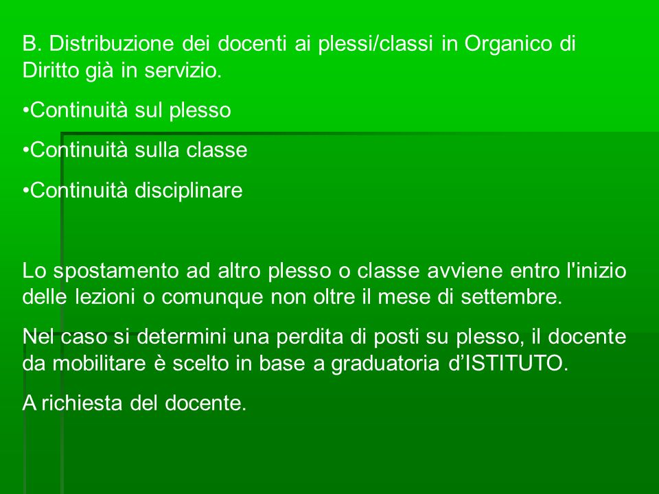 B.Distribuzione dei docenti ai plessi/classi in Organico di Diritto già in servizio.