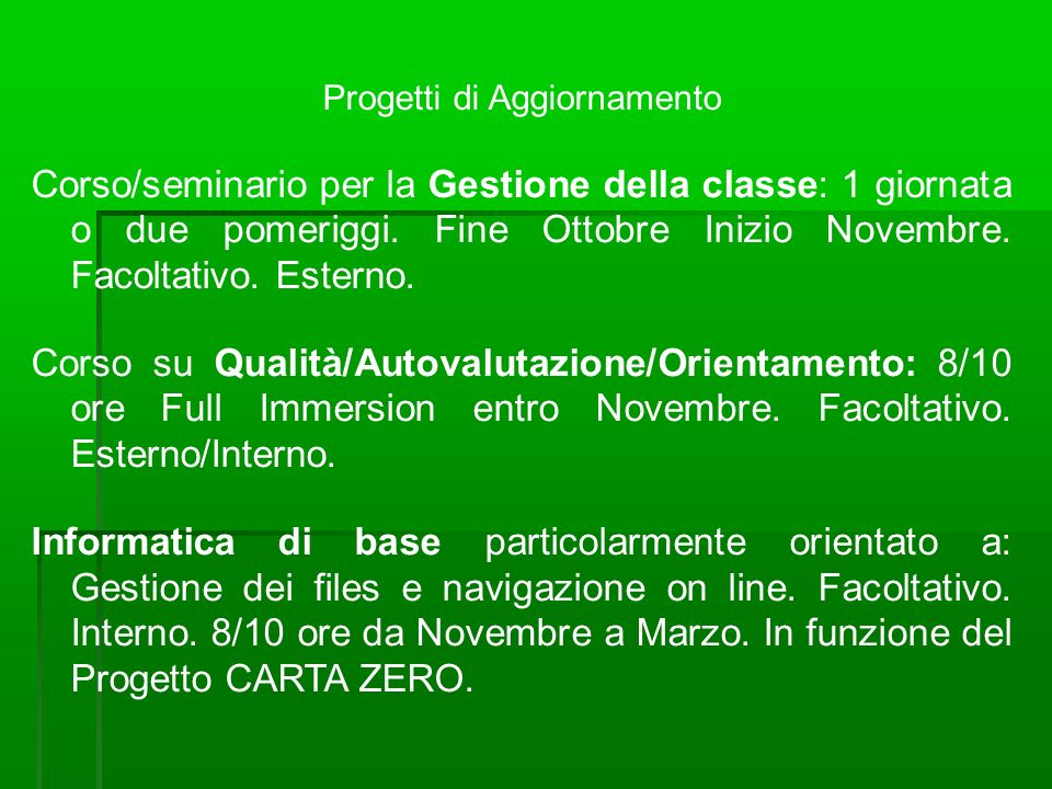 Progetti di Aggiornamento Corso/seminario per la Gestione della classe: 1 giornata o due pomeriggi.