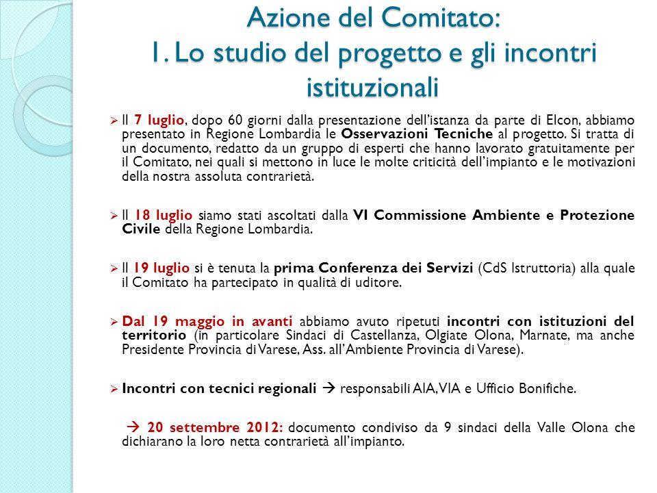 Azione del Comitato: 1. Lo studio del progetto e gli incontri istituzionali Il 7 luglio, dopo 60 giorni dalla presentazione dellistanza da parte di El