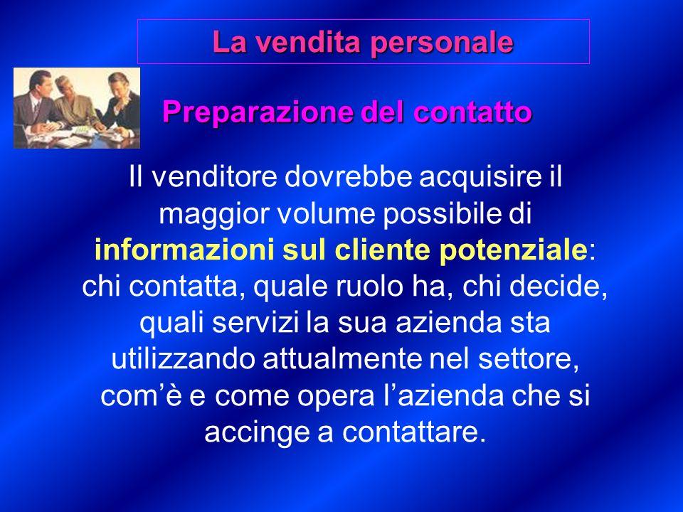Conclusione della vendita Le tecniche di conclusione della vendita sono molteplici.