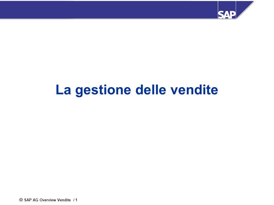 SAP AG Overview Vendite / 1 La gestione delle vendite